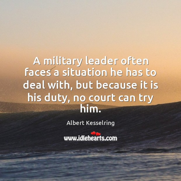 A military leader often faces a situation he has to deal with, Image