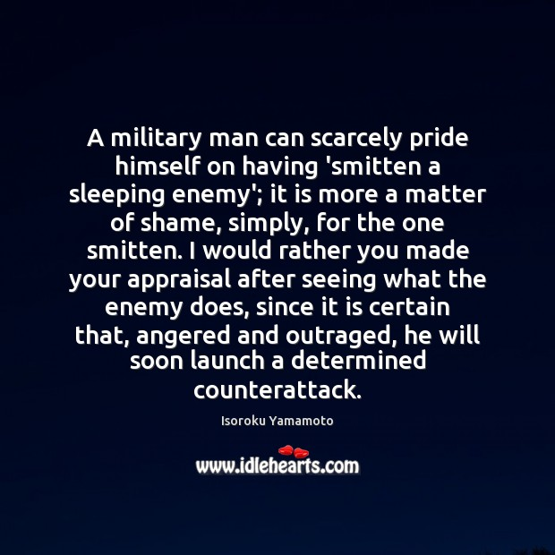 A Military Man Can Scarcely Pride Himself On Having Smitten A Sleeping
