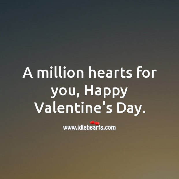 Valentine's Day Quotes image saying: A million hearts for you, Happy Valentine's Day.