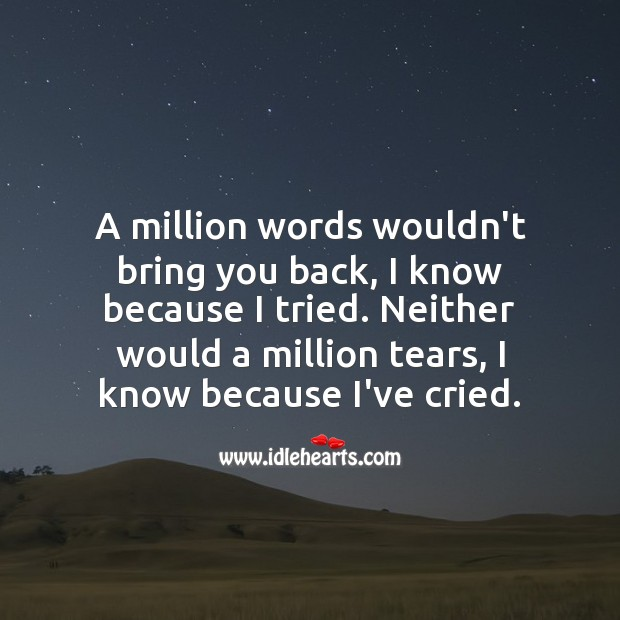 A million tears wouldn't bring you back Sad Messages Image