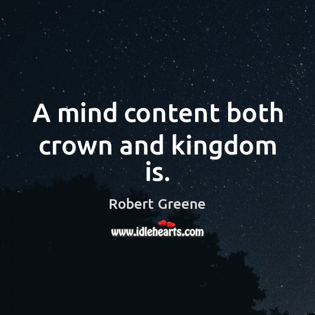 Image, A mind content both crown and kingdom is.