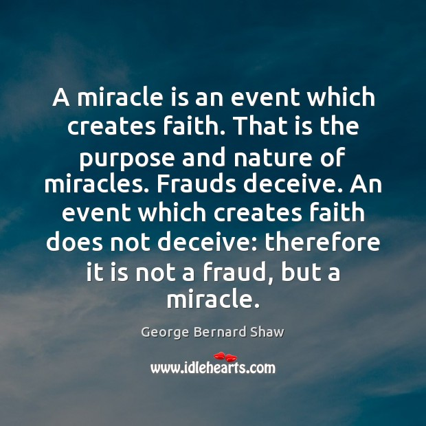 A miracle is an event which creates faith. That is the purpose Image