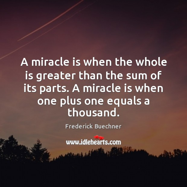 A miracle is when the whole is greater than the sum of Image