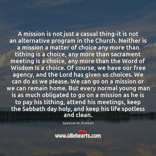 A mission is not just a casual thing-it is not an alternative Image