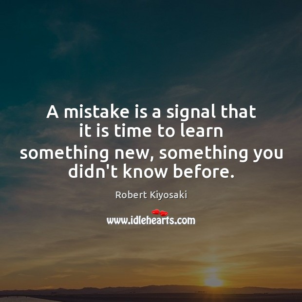 A mistake is a signal that it is time to learn something Mistake Quotes Image