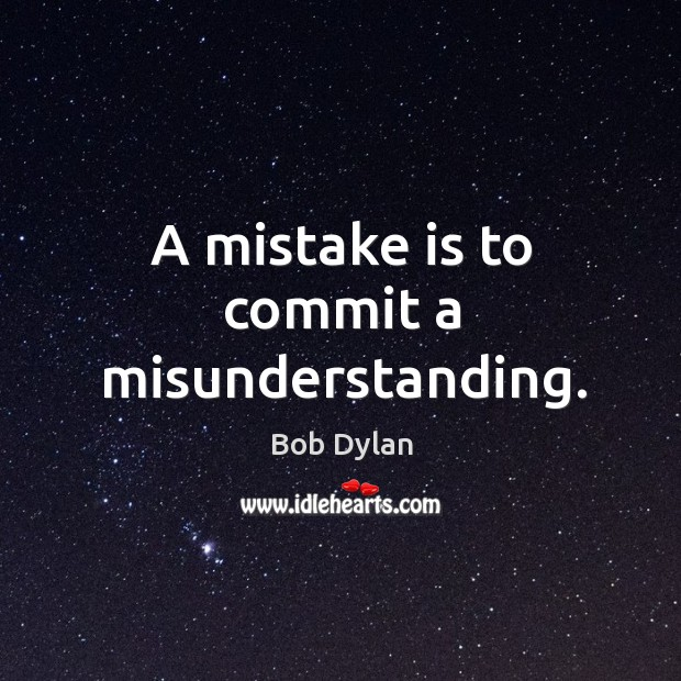Image, A mistake is to commit a misunderstanding.