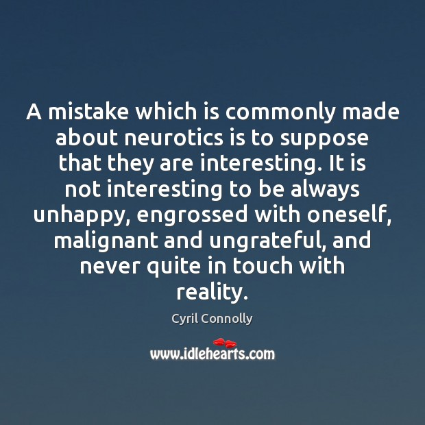 Image, A mistake which is commonly made about neurotics is to suppose that