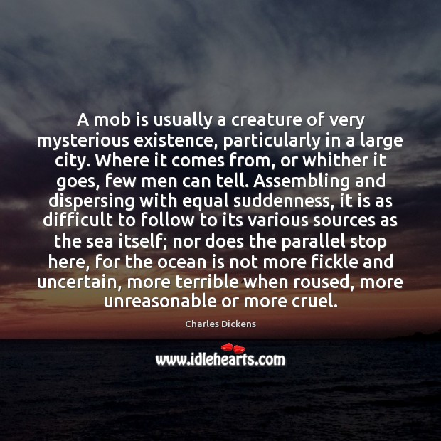 A mob is usually a creature of very mysterious existence, particularly in Image