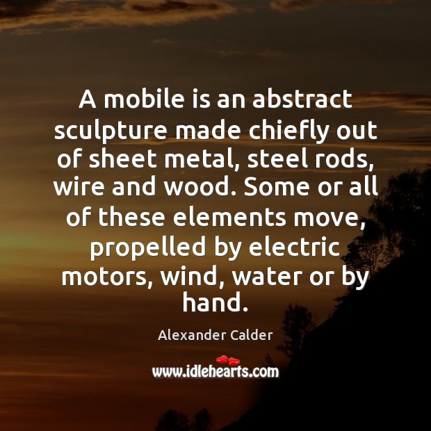 A mobile is an abstract sculpture made chiefly out of sheet metal, Image