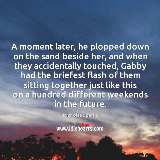 A moment later, he plopped down on the sand beside her, and Image