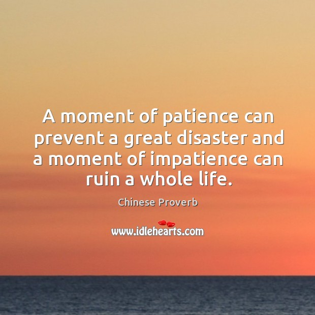 Image, A moment of patience can prevent a great disaster