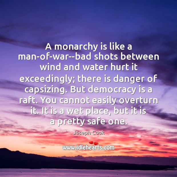 A monarchy is like a man-of-war–bad shots between wind and water hurt Image