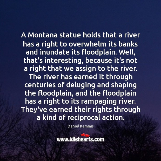 Image, A Montana statue holds that a river has a right to overwhelm