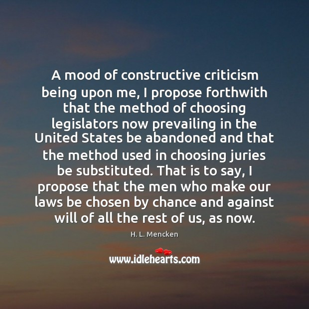 A mood of constructive criticism being upon me, I propose forthwith that Chance Quotes Image