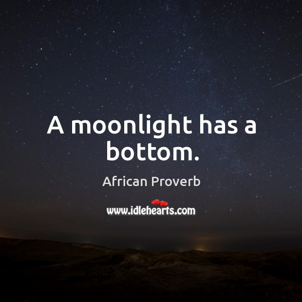 A moonlight has a bottom. Image