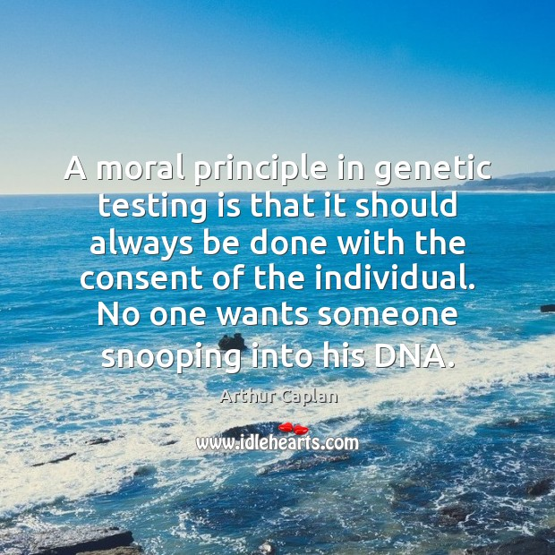 Image, A moral principle in genetic testing is that it should always be