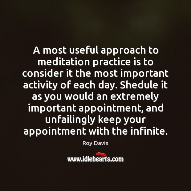 Image, A most useful approach to meditation practice is to consider it the