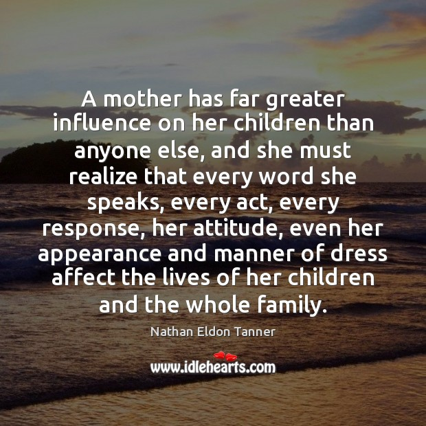 A mother has far greater influence on her children than anyone else, Image