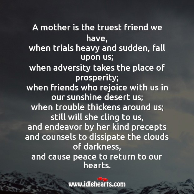 A mother is the truest friend we have Mother's Day Messages Image