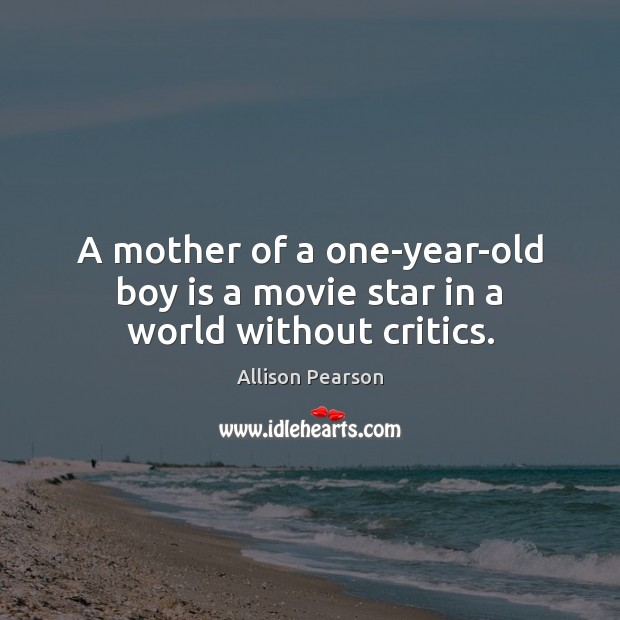 Image, A mother of a one-year-old boy is a movie star in a world without critics.