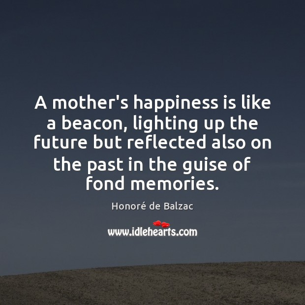 Image, A mother's happiness is like a beacon, lighting up the future but