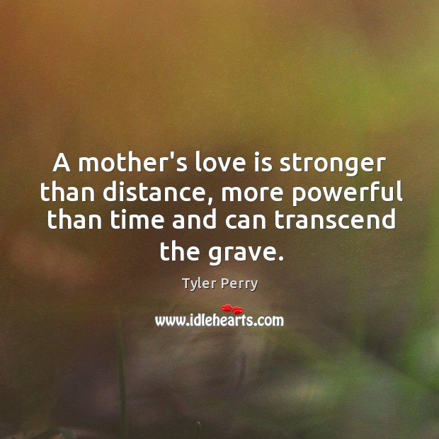 A mother's love is stronger than distance, more powerful than time and Image