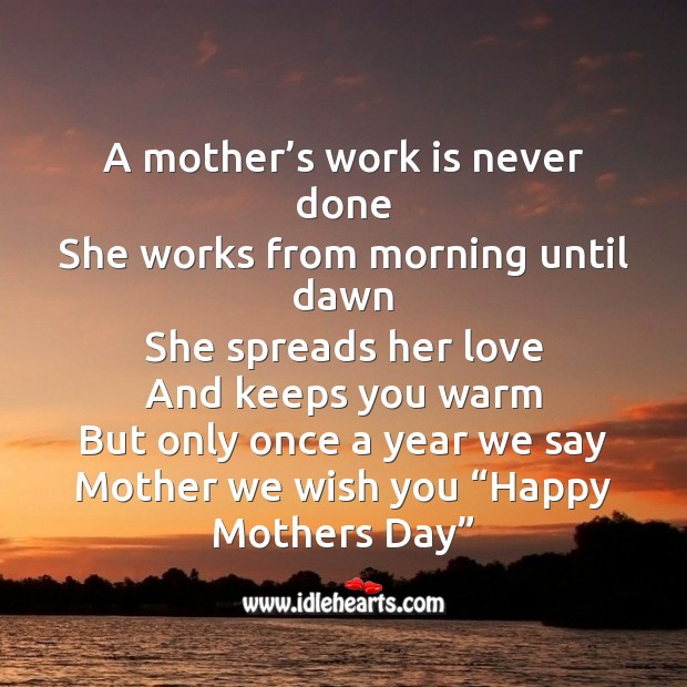 A mother's work is never done Mother's Day Messages Image