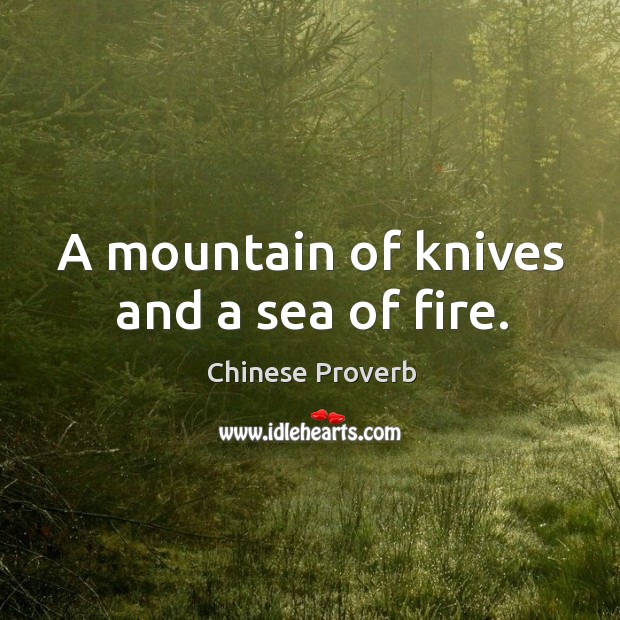 A mountain of knives and a sea of fire. Image