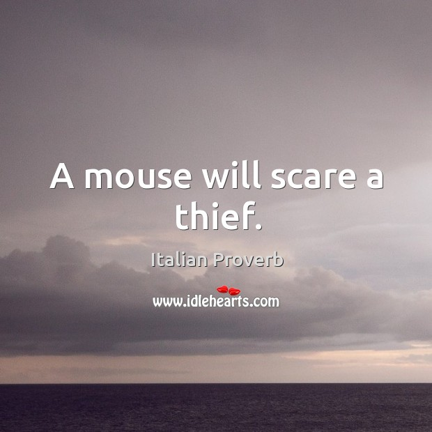 Image, A mouse will scare a thief.