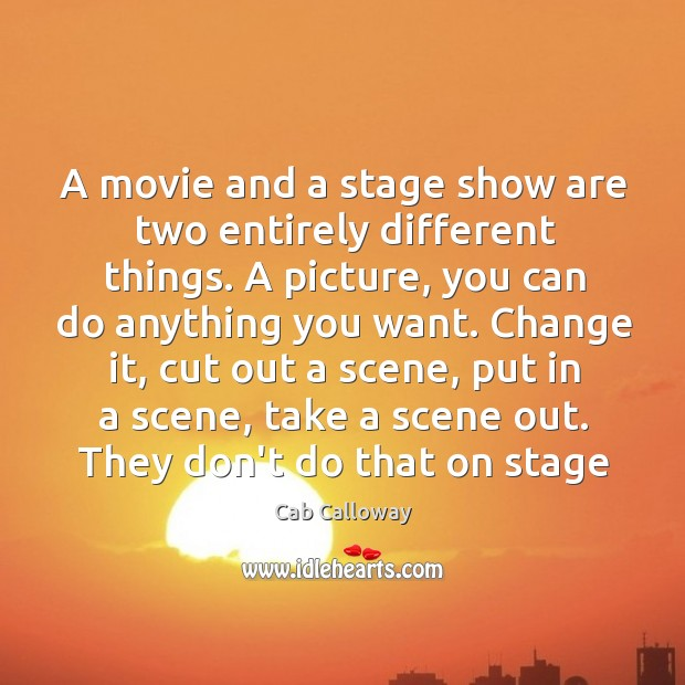 Image, A movie and a stage show are two entirely different things. A