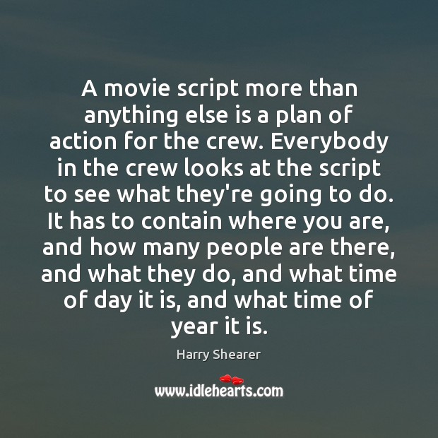 A movie script more than anything else is a plan of action Image