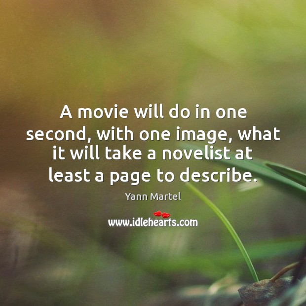 A movie will do in one second, with one image, what it Image