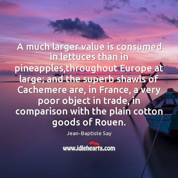 A much larger value is consumed in lettuces than in pineapples,throughout Comparison Quotes Image