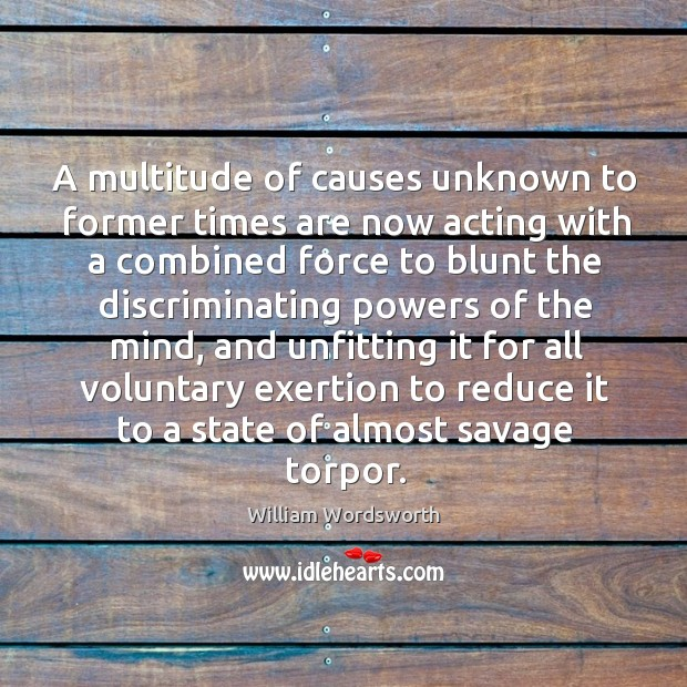 A multitude of causes unknown to former times are now acting Image
