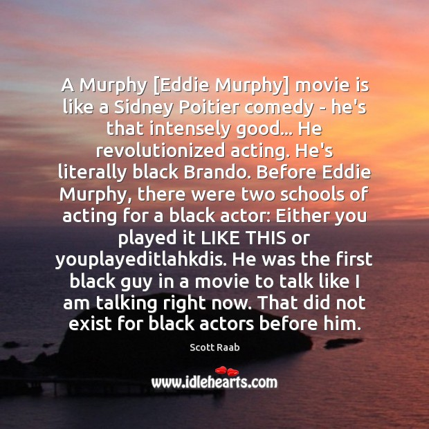 A Murphy [Eddie Murphy] movie is like a Sidney Poitier comedy – Image
