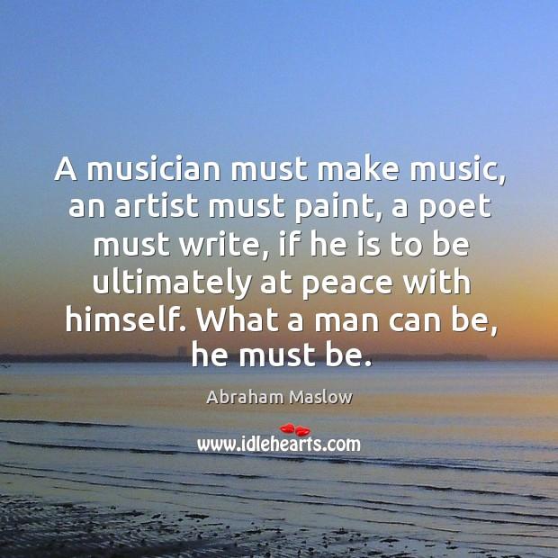Image, A musician must make music, an artist must paint, a poet must write