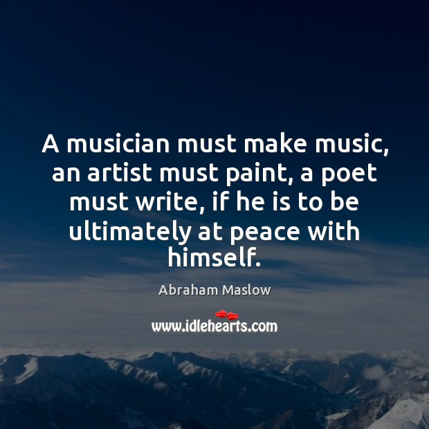 Image, A musician must make music, an artist must paint, a poet must