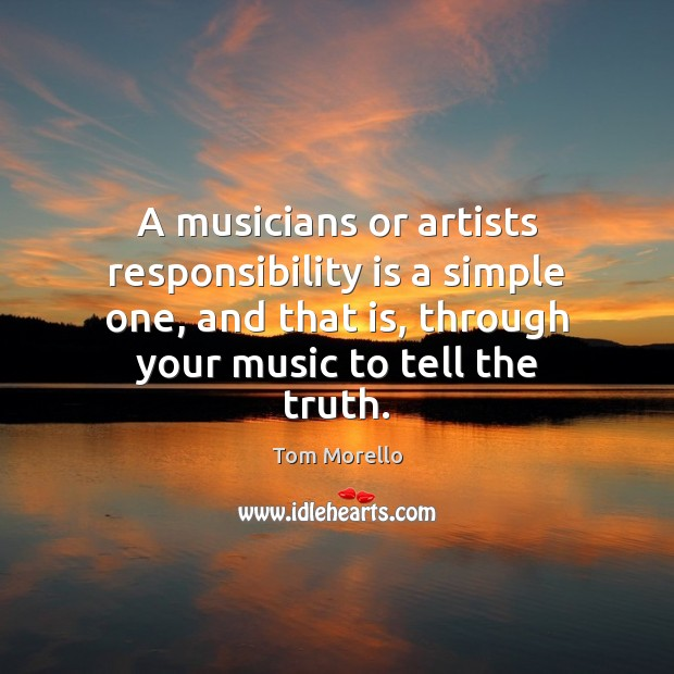 Image, A musicians or artists responsibility is a simple one, and that is,
