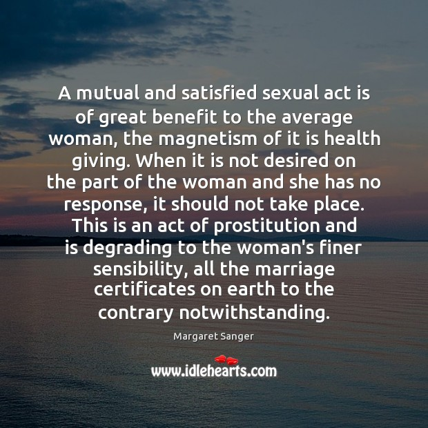 A mutual and satisfied sexual act is of great benefit to the Image