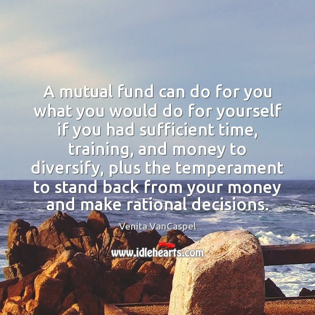 A mutual fund can do for you what you would do for Image