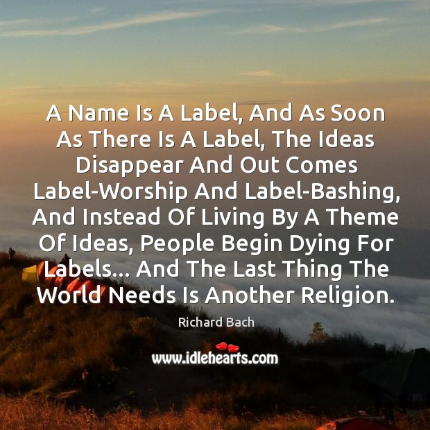 A Name Is A Label, And As Soon As There Is A Image