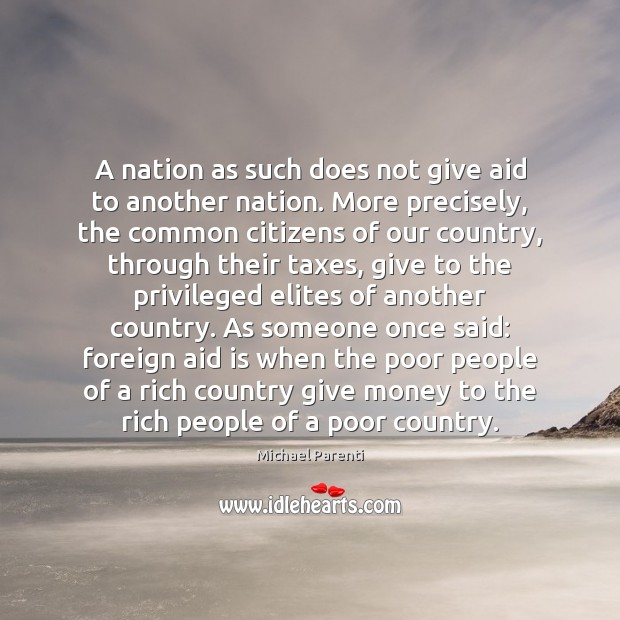 A nation as such does not give aid to another nation. More Image