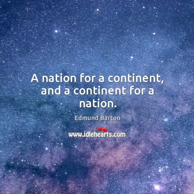 A nation for a continent, and a continent for a nation. Image