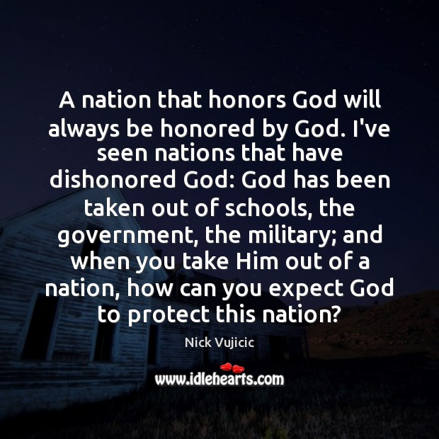 Image, A nation that honors God will always be honored by God. I've