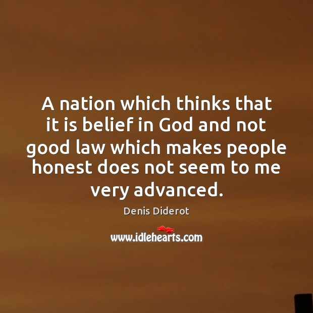 A nation which thinks that it is belief in God and not Denis Diderot Picture Quote