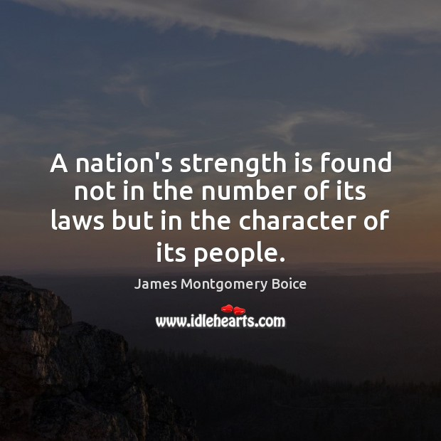 A nation's strength is found not in the number of its laws Strength Quotes Image