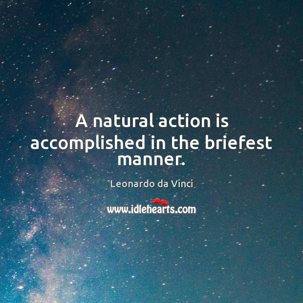 A natural action is accomplished in the briefest manner. Image