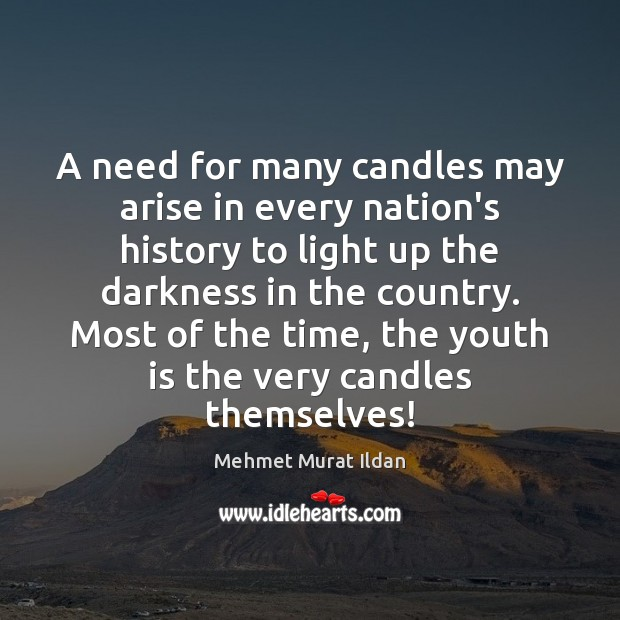 Image, A need for many candles may arise in every nation's history to