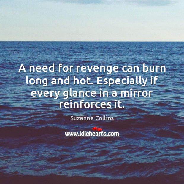 Image, A need for revenge can burn long and hot. Especially if every