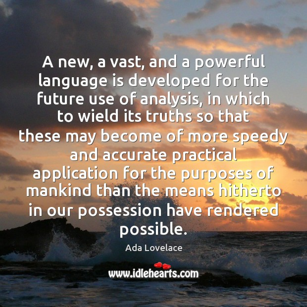 Image, A new, a vast, and a powerful language is developed for the